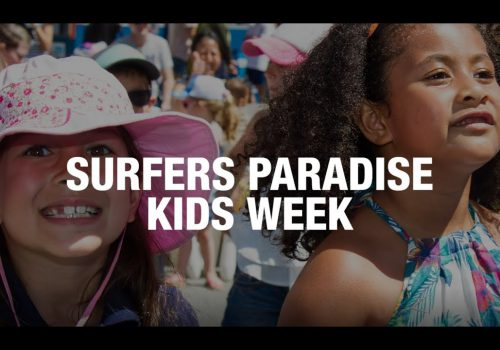 Surfers Paradise Kids Week! FREE EVENT!